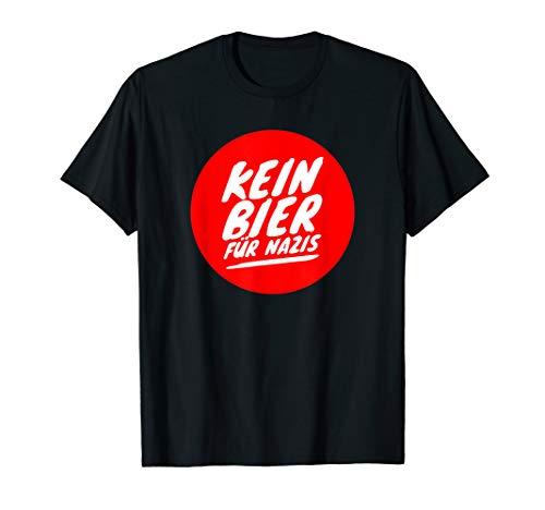 Kein Bier Für Nazis Aktion Gegen Rechts T-Shirt T-Shirt T-Shirt