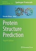 Protein Structure Prediction (Methods in Molecular Biology)
