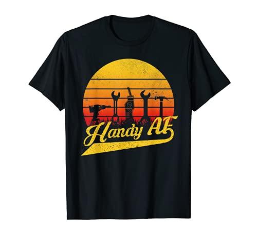 Handy AF Handyman Herramientas mecánicas para carpintería regalo Camiseta