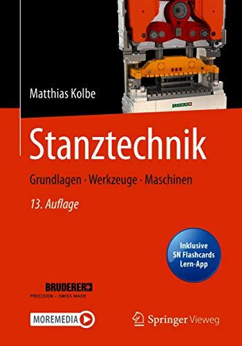 Stanztechnik: Grundlagen - Werkzeuge - Maschinen