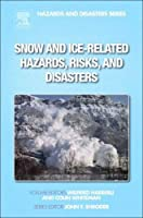 Snow and Ice-Related Hazards, Risks, and Disasters (Hazards and Disasters)