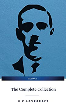 H. P. Lovecraft: The Complete Fiction by [H. P. Lovecraft]