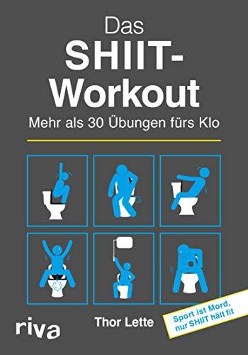 Das SHIIT-Workout: Mehr als 30 Übungen fürs Klo