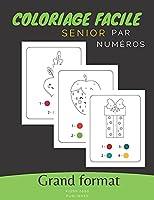 Coloriage facile Senior: Livre pour les Personnes Âgées avec dessins en grand format pour aider à stimuler la mémoire et la coordination.