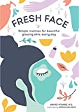 Fresh Face: Simple routines for beautiful glowing skin, every day (English Edition)
