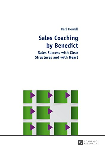 Sales Coaching by Benedict: Sales Success with Clear Structures and with Heart (English Edition)