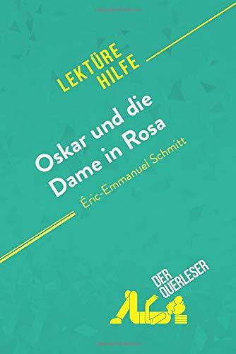 Oskar und die Dame in Rosa von Éric-Emmanuel Schmitt (Lektürehilfe): Detaillierte Zusammenfassung, Personenanalyse und Interpretation