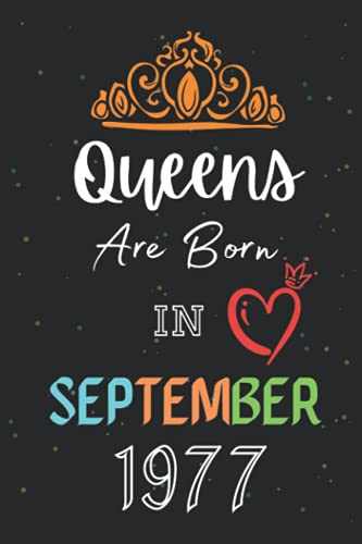 Queens Are Born In September 1977: Funny Blank Lined Notebook Birthday Gift Ideas For 44 Years Old Queens.