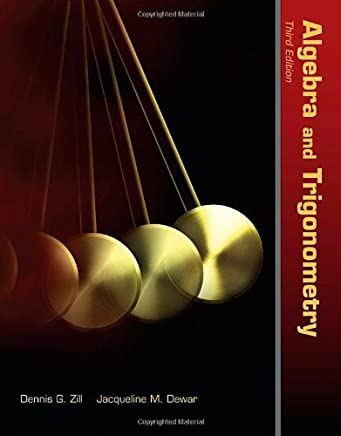 Algebra And Trigonometry (Jones & Bartlett Learning Series in Mathematics) by Dennis G. Zill (2010-12-15)