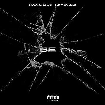 I'll Be Fine (feat. Dank Mob)