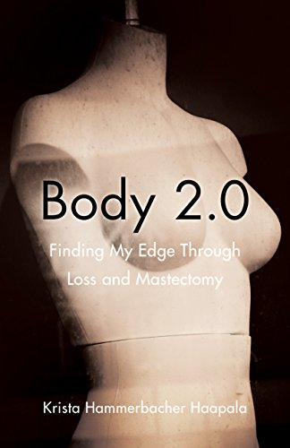 Body 2.0: Finding My Edge Through Loss and Mastectomy (English Edition)