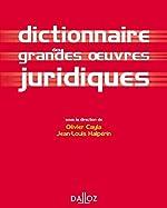 Dictionnaire des grandes oeuvres juridiques - 1ère éd. - Dictionnaires Dalloz d'Olivier Cayla