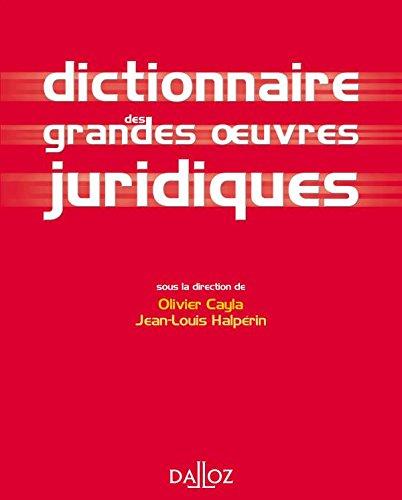 Dictionnaire des grandes oeuvres juridiques - 1ère éd.