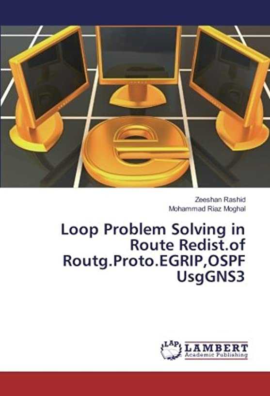 古いドライバ技術者Loop Problem Solving in Route Redist.of Routg.Proto.EGRIP,OSPF UsgGNS3