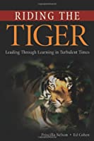Riding the Tiger: Leading Through Learning in Turbulent Times