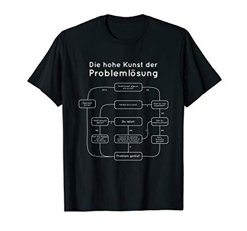Die hohe Kunst der Problemlösung T-Shirt