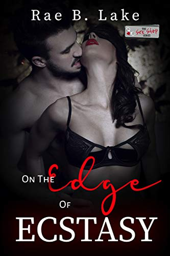 On The Edge Of Ecstasy (Sex Shop Series Book 21) (English Edition)