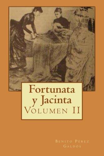 Fortunata y Jacinta: Volumen II: Volume 2