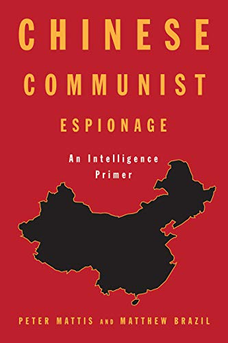 Compare Textbook Prices for Chinese Communist Espionage: An Intelligence Primer  ISBN 9781682473030 by Mattis, Peter,Brazil, Matthew
