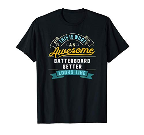 Funny Batterboard Setter Shirt Awesome Job Occupation T-Shirt