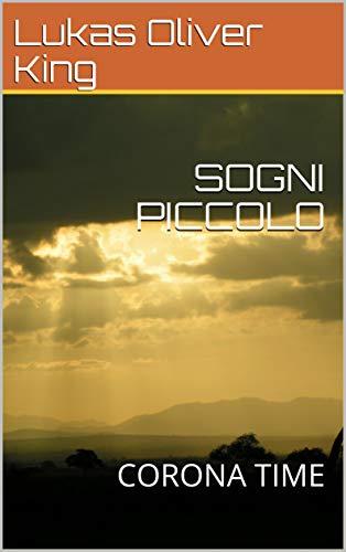 SOGNI PICCOLO: CORONA TIME (Italian Edition)