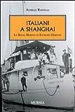 Italiani a Shanghai. La Regia Marina in Estremo Oriente