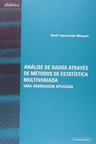 Análise de Dados Através de Métodos de Estatística Multivariada. Uma Abordagem Aplicada