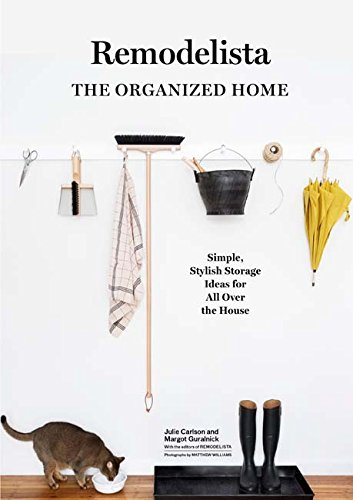 Remodelista: The Organized Home: Simple, Stylish Storage Ideas for All Over the House