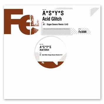 Asys - Acid Glitch - Organ Donors Remix