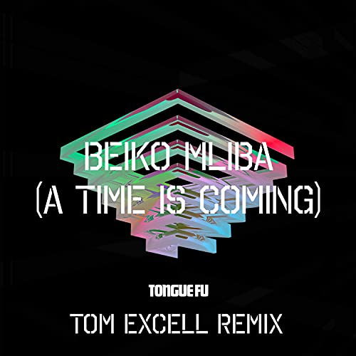 Beiko Mliba (A Time Is Coming) (Tom Excell Remix) [Explicit]