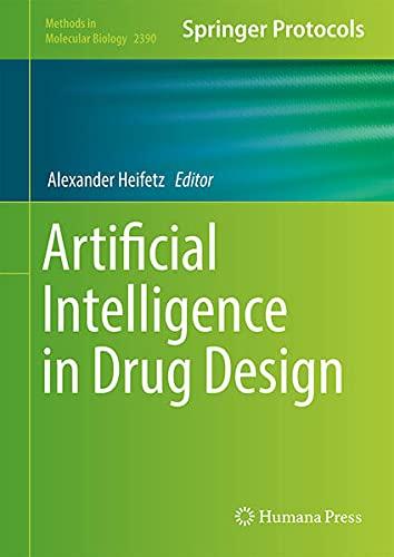 Artificial Intelligence in Drug Design (Methods in Molecular Biology, 2390)