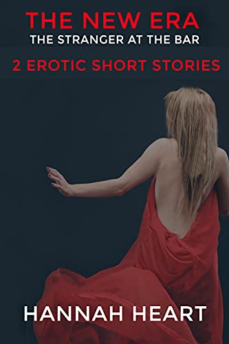 The New Era - The stranger at the bar: 2 erotic short stories (English Edition)