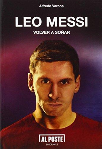 Leo Messi: Volver a soñar (DEPORTES - FUTBOL)