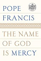 The Name of God Is Mercy (Random House Large Print)