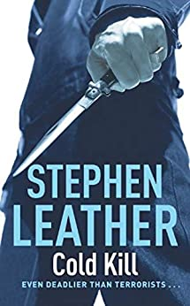Cold Kill: The 3rd Spider Shepherd Thriller (The Spider Shepherd Thrillers) by [Stephen Leather]