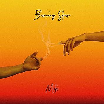 Burning Slow