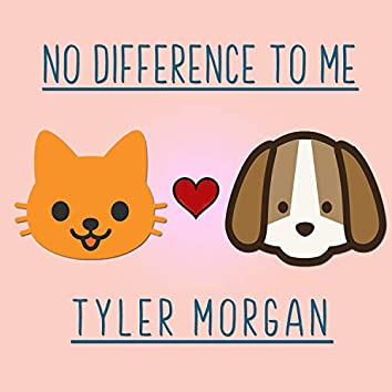No Difference to Me