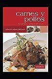 CARNES Y POLLOS: recetas irresistibles