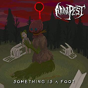 Something Is a Foot