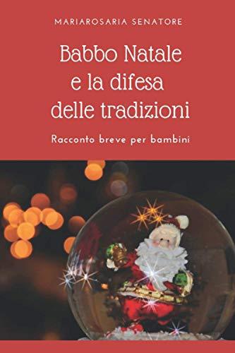 Babbo Natale e la difesa delle tradizioni: Racconto breve