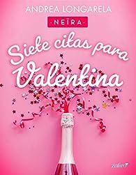 Siete citas para Valentina par Andrea Longarela