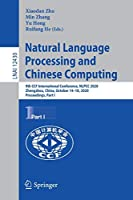 Natural Language Processing and Chinese Computing: 9th CCF International Conference, NLPCC 2020, Zhengzhou, China, October 14–18, 2020, Proceedings, Part I (Lecture Notes in Computer Science, 12430)