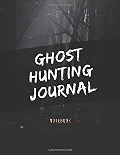 Ghost Hunting Journal: Lined Notebook (260 lined pages, 8.5 x 11 inches)