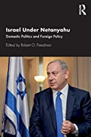 Israel Under Netanyahu: Domestic Politics and Foreign Policy