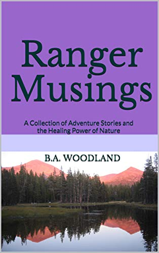 Ranger Musings: A Collection of Adventure Stories and the Healing Power of Nature (English Edition)