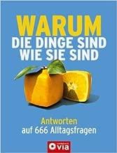 Warum die Dinge sind wie sie sind: Antworten auf 555 Alltagsfragen von Karolin Küntzel ( 1. März 2010 )