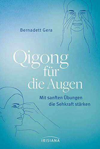 Qigong für die Augen: Mit sanften Übungen die Sehkraft stärken