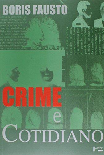 Crime e Cotidiano. A Criminalidade em São Paulo