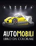 Automobili: libro da colorare auto di lusso, per adulti, bambini... Una collezione delle più belle auto per ragazzi e ragazze... (Libro da colorare per adulti,per uomini,per donne)