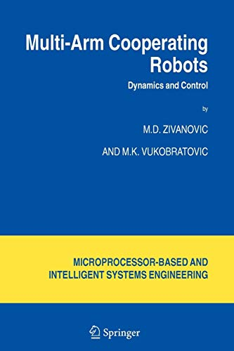 Multi-Arm Cooperating Robots: Dynamics and Control (Intelligent Systems, Control and Automation: Science and Engineering, Band 30)